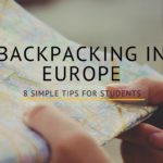 8 Simple Tips For Backpacking In Europe
