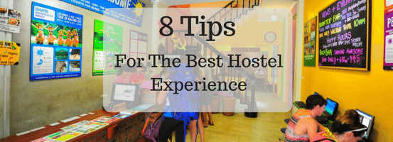 8 Tips For The Best Hostel Experience
