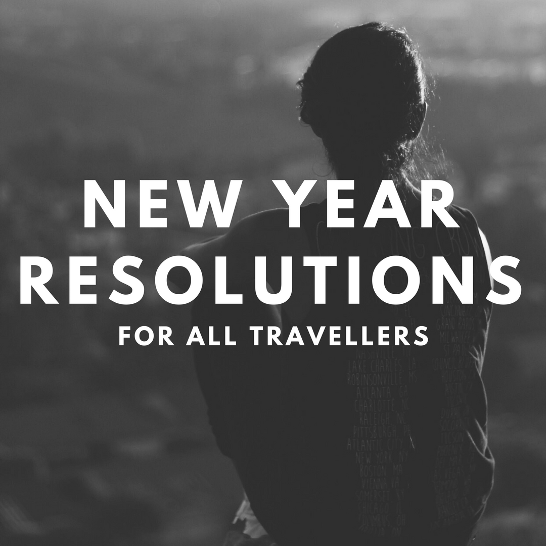 New Year Resolutions For All Travellers