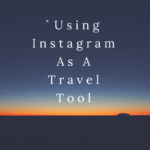 Using Instagram As a Travel Tool