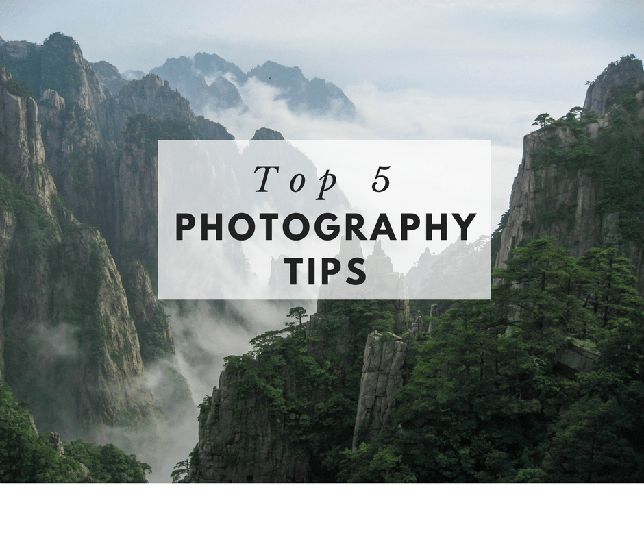 Top 5 Photography Tips For That Amazing Photo