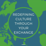 Redefining Culture Through Your Exchange