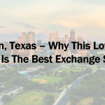 Austin, Texas – Why This Low-key City Is The Best Exchange Spot