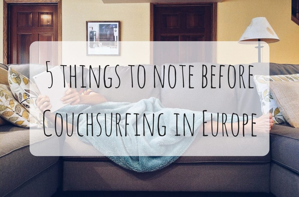 5 things to note before Couchsurfing in Europe