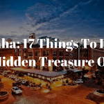 Omaha: 17 Things To Do In The Hidden Treasure Of U.S.