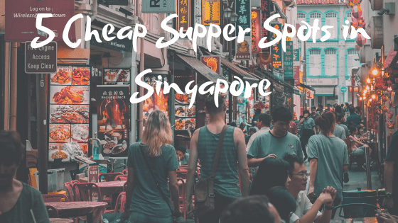 5 Cheap and Good Supper Spots in Singapore